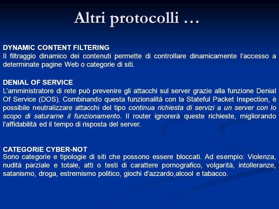 Altri protocolli … DYNAMIC CONTENT FILTERING