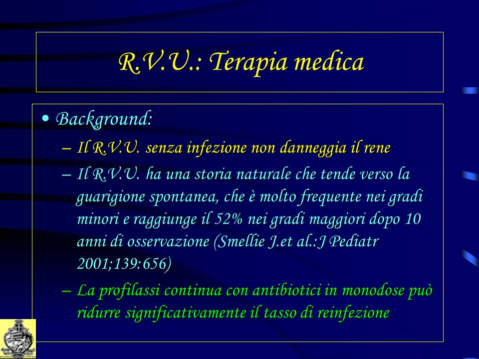 R.V.U.: Terapia medica Background: