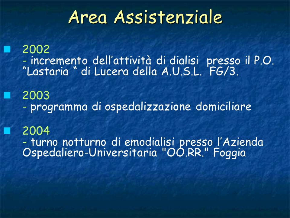 Area Assistenziale2002 - incremento dell'attività di dialisi presso il P.O. Lastaria di Lucera della A.U.S.L. FG/3.