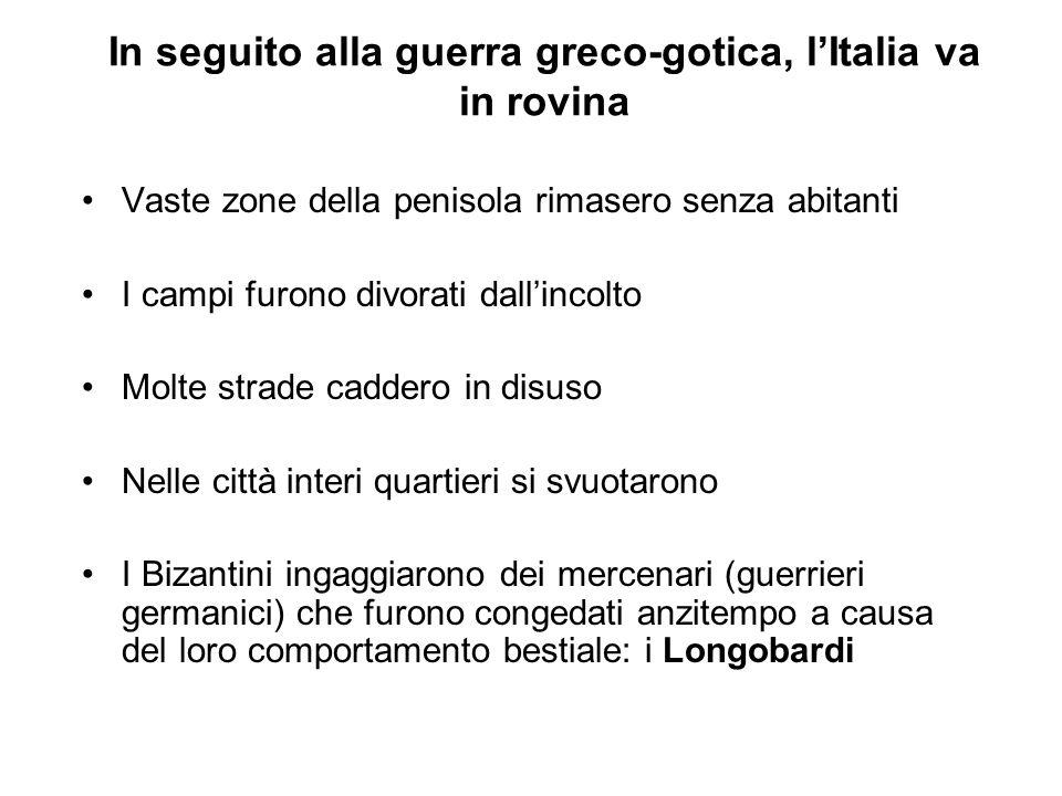 In seguito alla guerra greco-gotica, l'Italia va in rovina