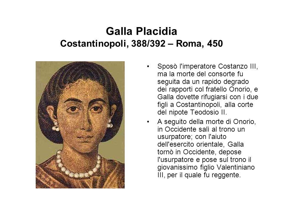 Galla Placidia Costantinopoli, 388/392 – Roma, 450