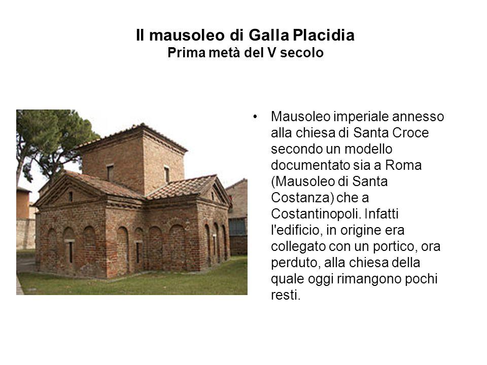 Il mausoleo di Galla Placidia Prima metà del V secolo