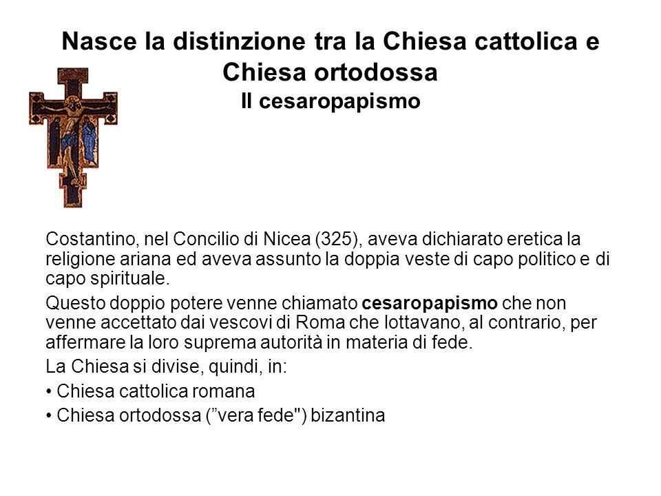 Nasce la distinzione tra la Chiesa cattolica e Chiesa ortodossa Il cesaropapismo
