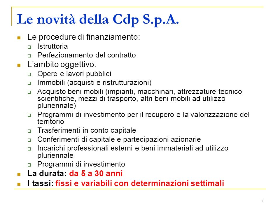 Le novità della Cdp S.p.A. Le procedure di finanziamento: