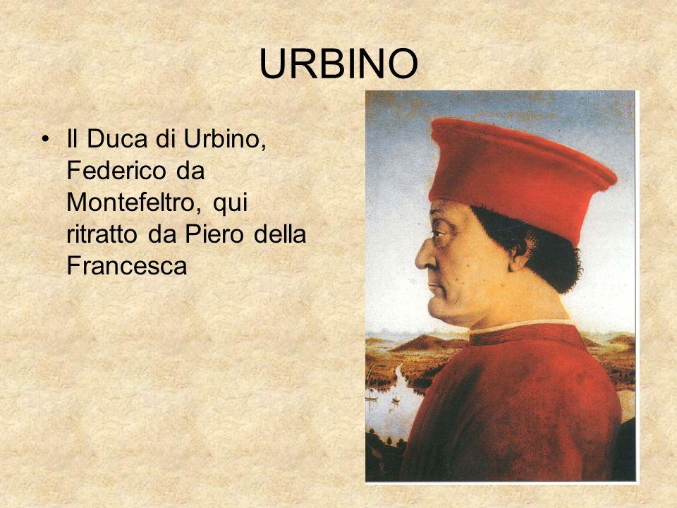 URBINO Il Duca di Urbino, Federico da Montefeltro, qui ritratto da Piero della Francesca