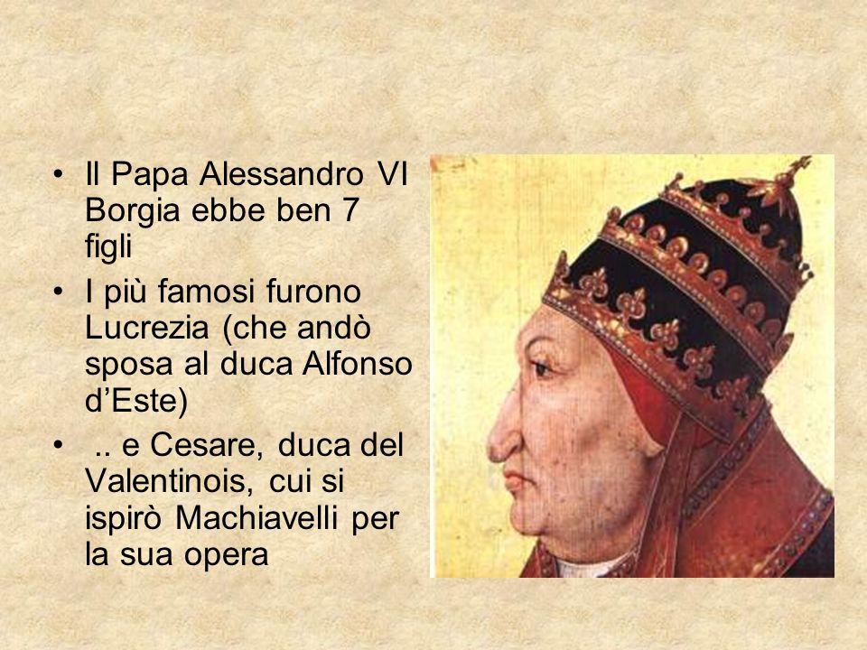 Il Papa Alessandro VI Borgia ebbe ben 7 figli