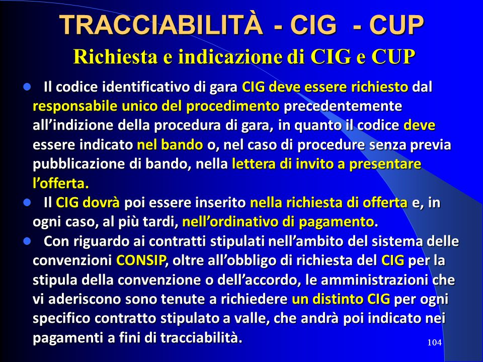 TRACCIABILITÀ - CIG - CUP Richiesta e indicazione di CIG e CUP