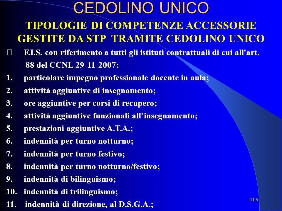 CEDOLINO UNICO TIPOLOGIE DI COMPETENZE ACCESSORIE GESTITE DA STP TRAMITE CEDOLINO UNICO.