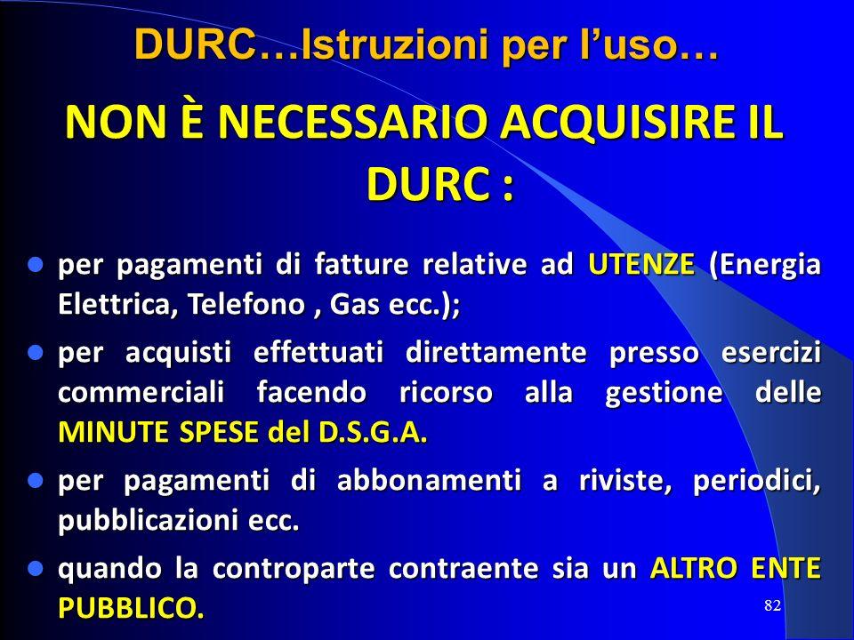 DURC…Istruzioni per l'uso… NON È NECESSARIO ACQUISIRE IL DURC :