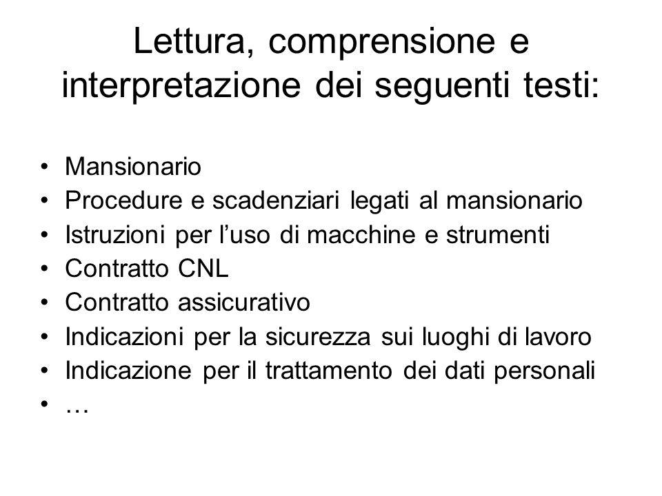 Lettura, comprensione e interpretazione dei seguenti testi: