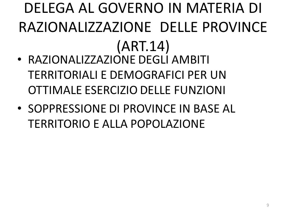 DELEGA AL GOVERNO IN MATERIA DI RAZIONALIZZAZIONE DELLE PROVINCE (ART