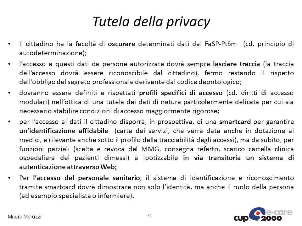 Tutela della privacy Il cittadino ha la facoltà di oscurare determinati dati dal FaSP-PtSm (cd. principio di autodeterminazione);