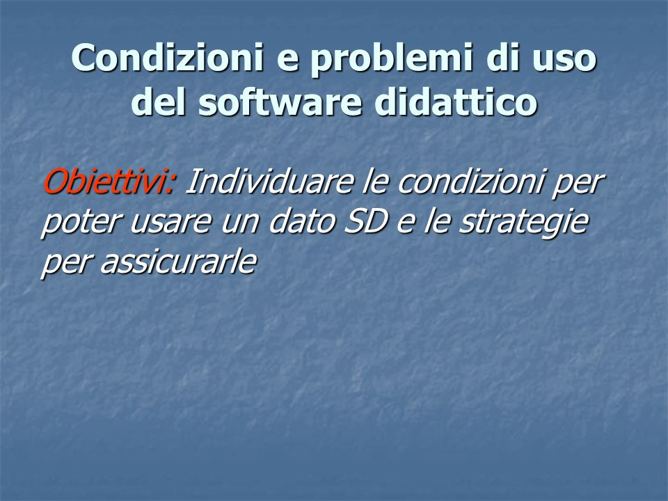 Condizioni e problemi di uso del software didattico