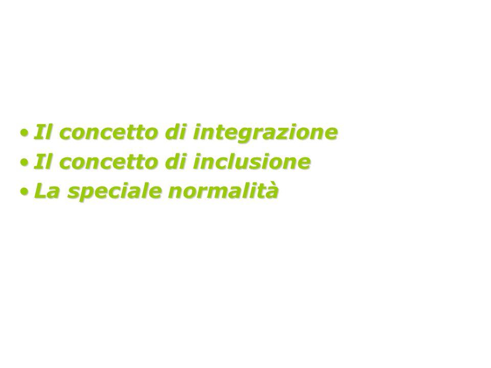 Il concetto di integrazione Il concetto di inclusione