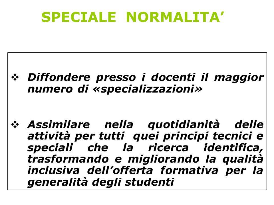 SPECIALE NORMALITA' Diffondere presso i docenti il maggior numero di «specializzazioni»