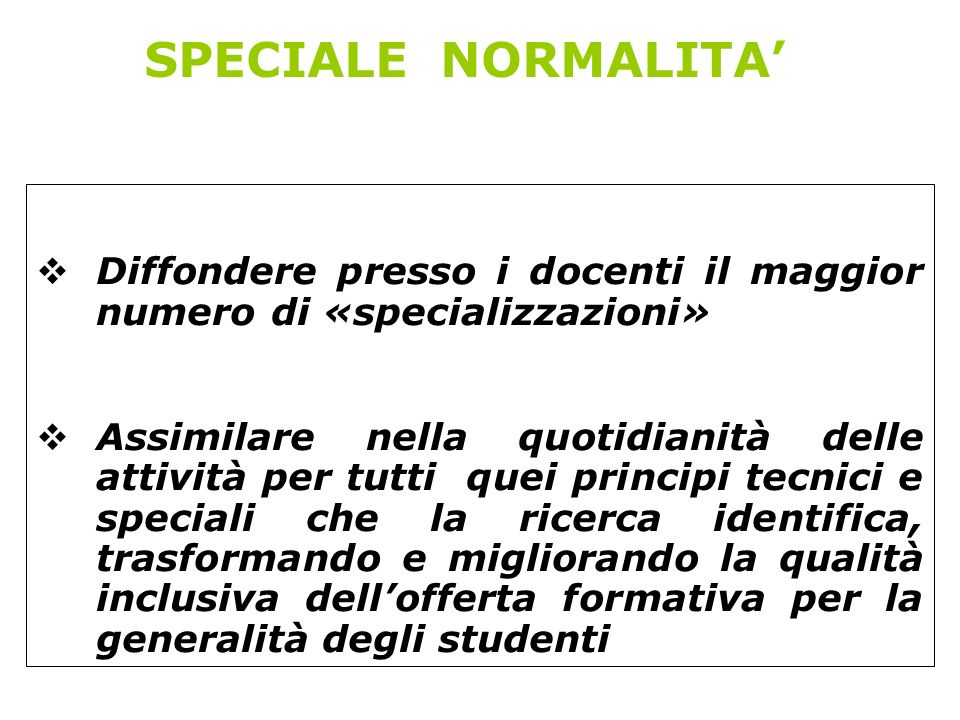 SPECIALE NORMALITA'Diffondere presso i docenti il maggior numero di «specializzazioni»