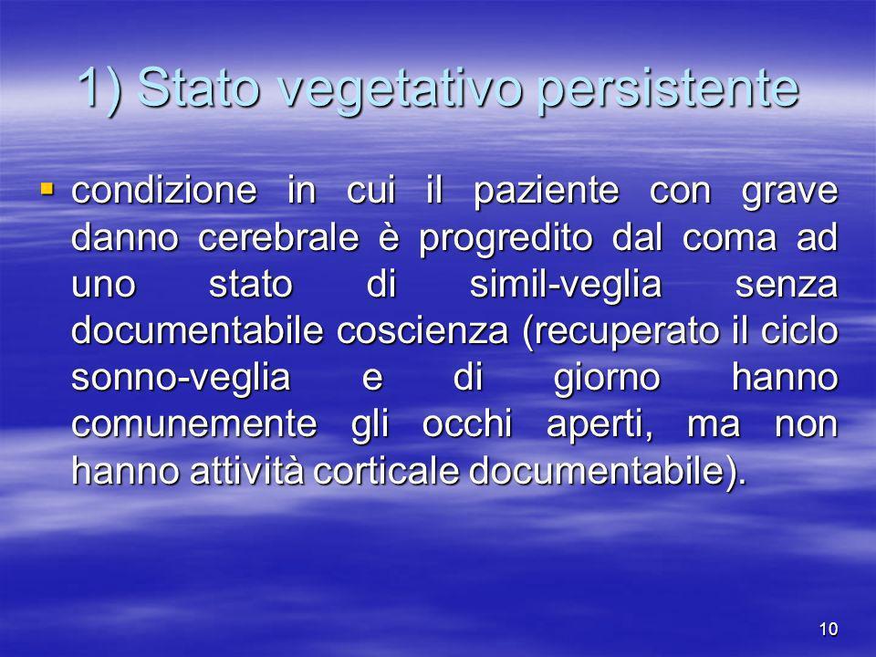 1) Stato vegetativo persistente