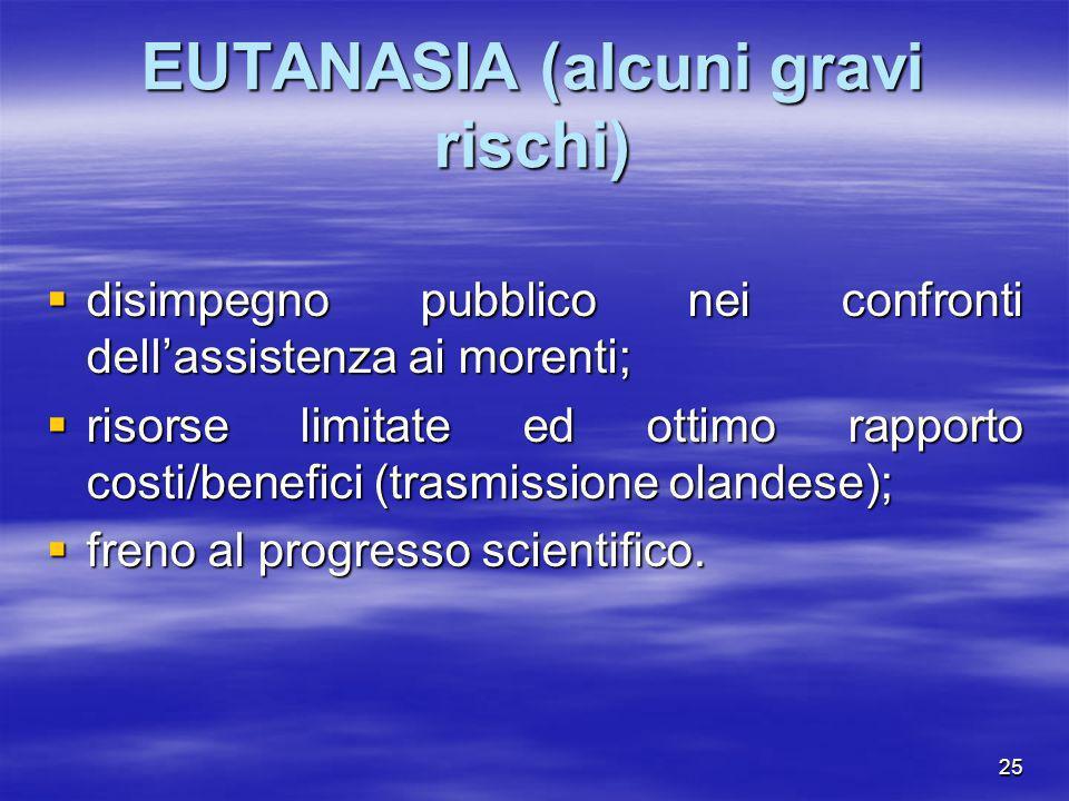 EUTANASIA (alcuni gravi rischi)