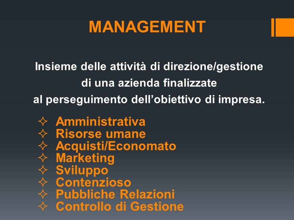 MANAGEMENT Amministrativa Risorse umane Acquisti/Economato Marketing