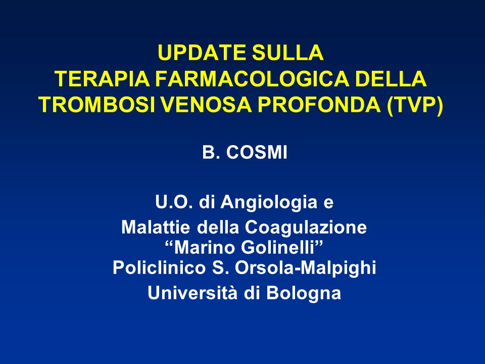 UPDATE SULLA TERAPIA FARMACOLOGICA DELLA TROMBOSI VENOSA PROFONDA (TVP)