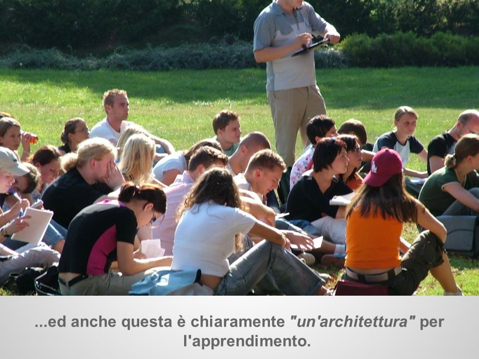 ...ed anche questa è chiaramente un architettura per l apprendimento.