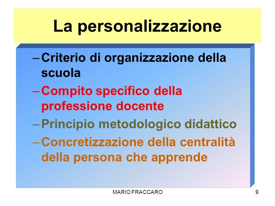 La personalizzazione Criterio di organizzazione della scuola