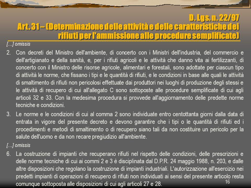 D. Lgs. n. 22/97 Art. 31 – (Determinazione delle attività e delle caratteristiche dei rifiuti per l ammissione alle procedure semplificate)