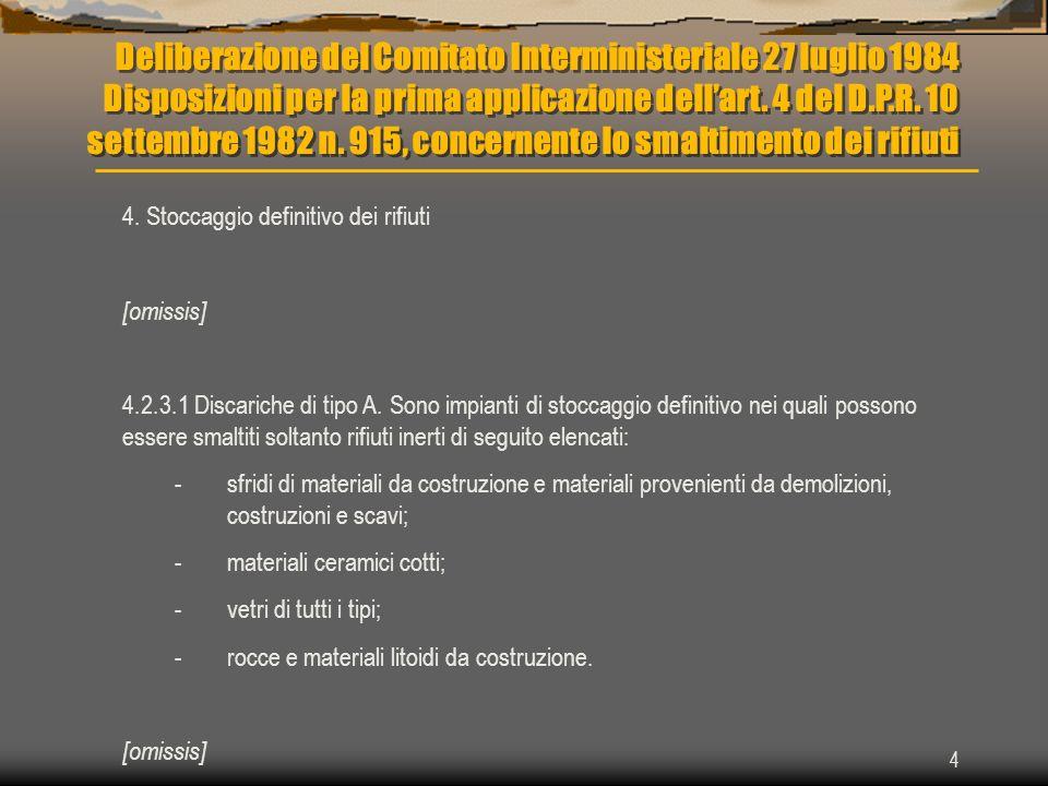 Deliberazione del Comitato Interministeriale 27 luglio 1984 Disposizioni per la prima applicazione dell'art. 4 del D.P.R. 10 settembre 1982 n. 915, concernente lo smaltimento dei rifiuti