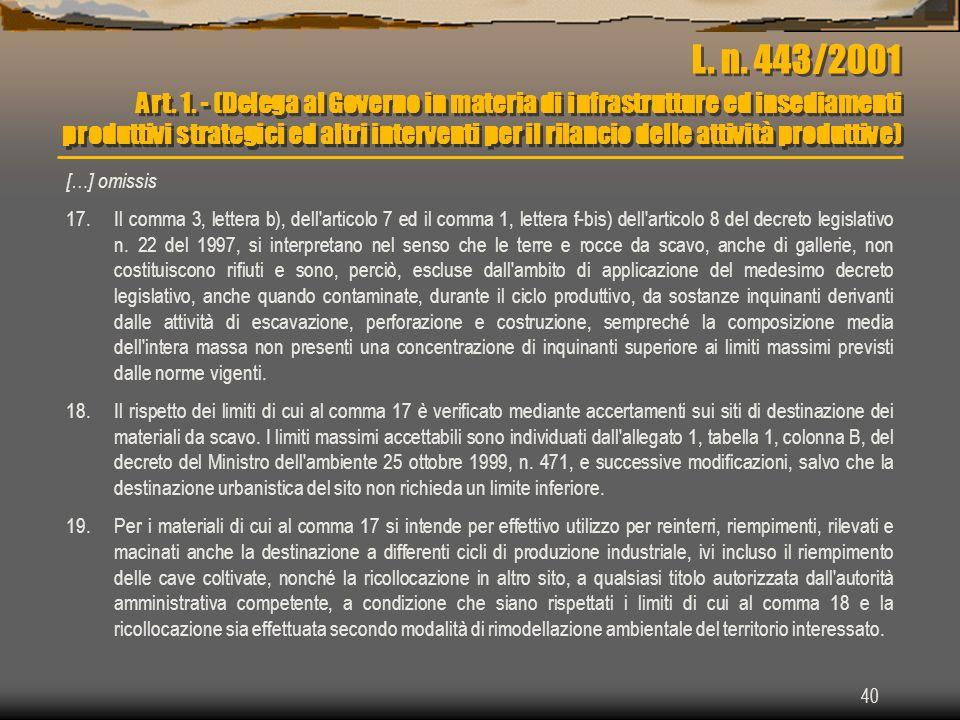 L. n. 443/2001 Art. 1. - (Delega al Governo in materia di infrastrutture ed insediamenti produttivi strategici ed altri interventi per il rilancio delle attività produttive)