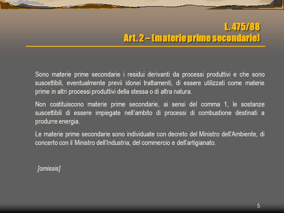 L. 475/88 Art. 2 – (materie prime secondarie)