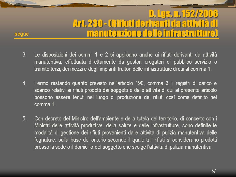 D. Lgs. n. 152/2006 Art. 230 - (Rifiuti derivanti da attività di manutenzione delle infrastrutture)