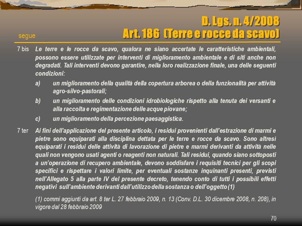 D. Lgs. n. 4/2008 Art. 186 (Terre e rocce da scavo)