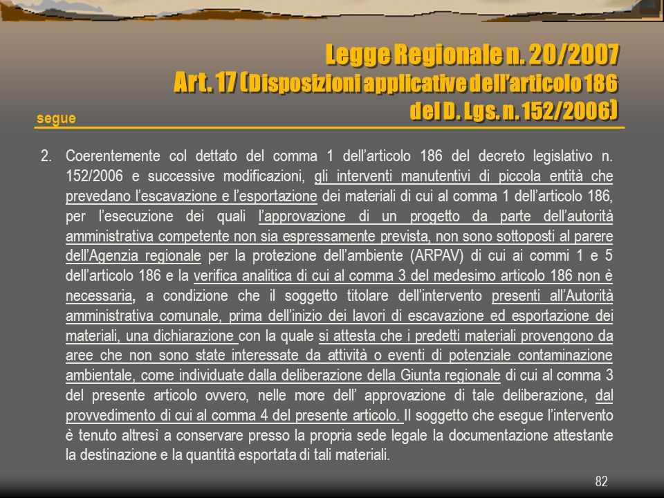 Legge Regionale n. 20/2007 Art. 17 (Disposizioni applicative dell'articolo 186