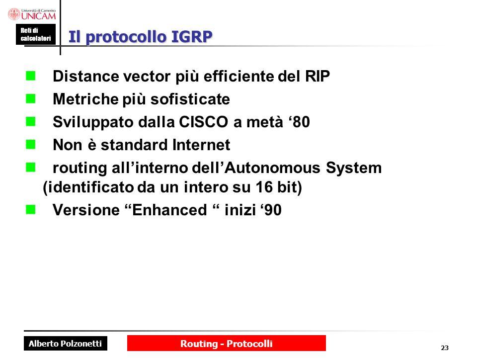 n Distance vector più efficiente del RIP n Metriche più sofisticate