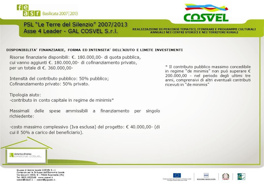 Risorse finanziarie disponibili: €. 180.000,00- di quota pubblica,