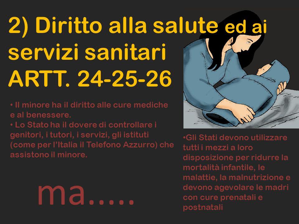 ma..... 2) Diritto alla salute ed ai servizi sanitari ARTT. 24-25-26
