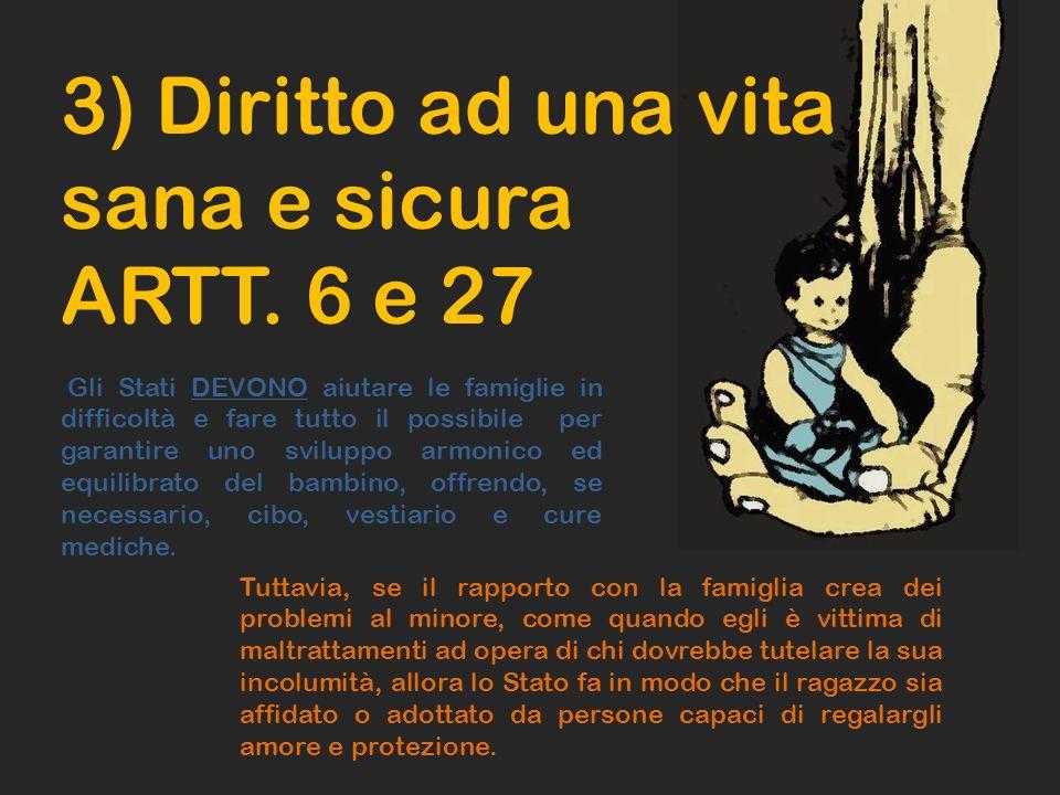 3) Diritto ad una vita sana e sicura ARTT. 6 e 27