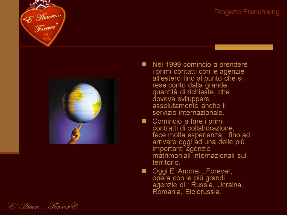 E' Amore… Forever® Progetto Franchising