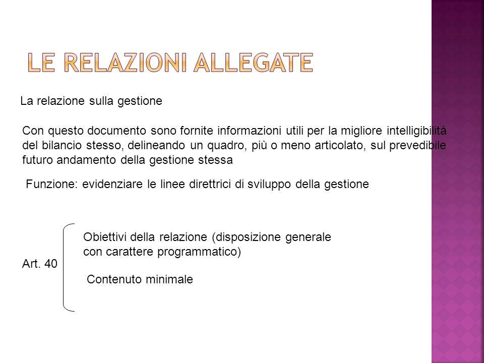 Le relazioni allegate La relazione sulla gestione