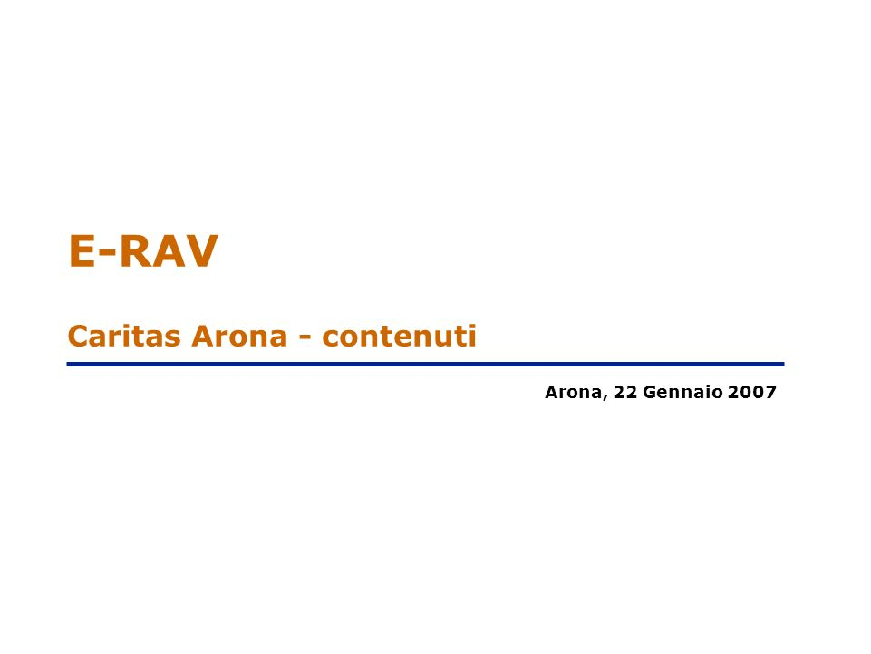 E-RAV Caritas Arona - contenuti Arona, 22 Gennaio 2007 DOCUMENT ID