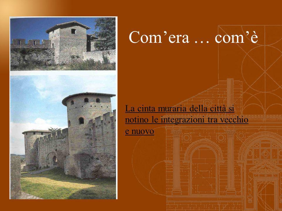 Com'era … com'è La cinta muraria della città si notino le integrazioni tra vecchio e nuovo