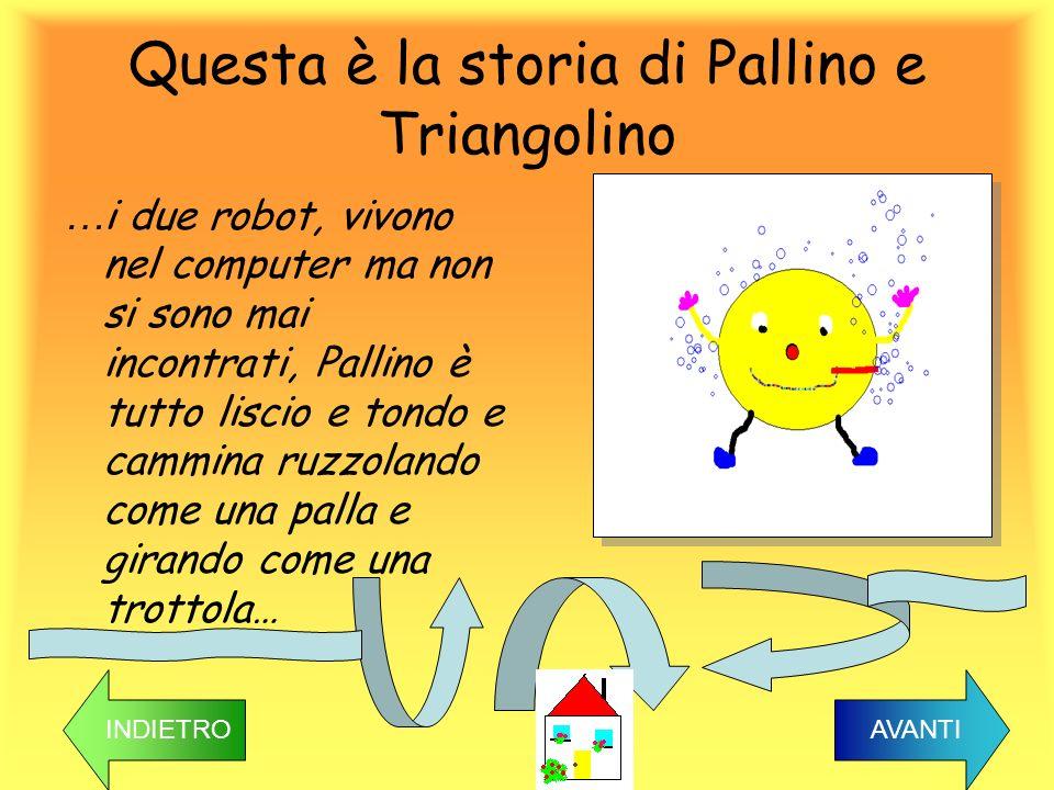 Questa è la storia di Pallino e Triangolino