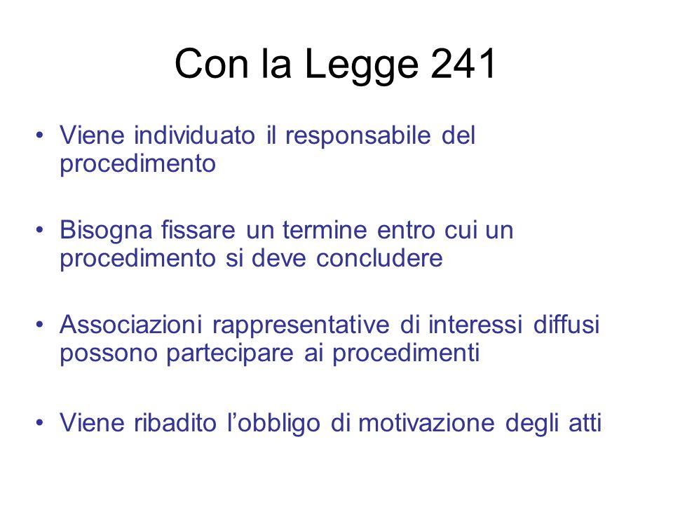 Con la Legge 241 Viene individuato il responsabile del procedimento