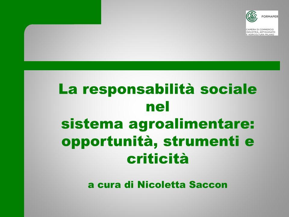 La responsabilità sociale nel sistema agroalimentare: opportunità, strumenti e criticità a cura di Nicoletta Saccon Mantova , 9 novembre 2011