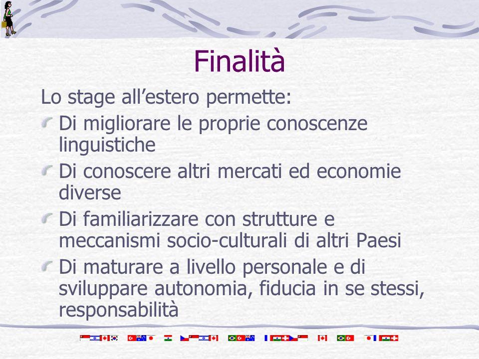 Finalità Lo stage all'estero permette: