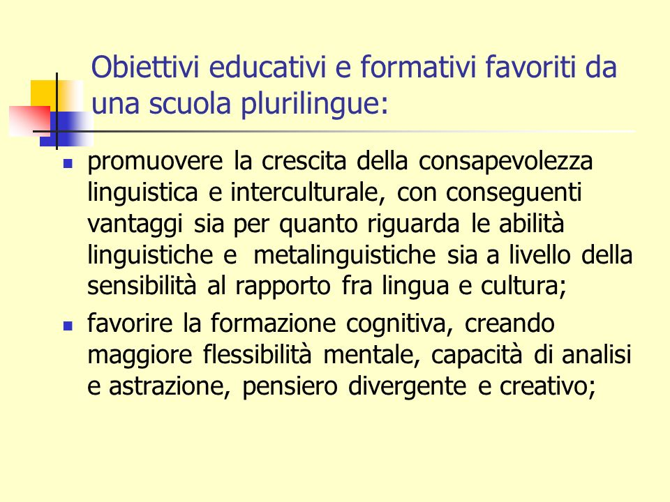 Obiettivi educativi e formativi favoriti da una scuola plurilingue: