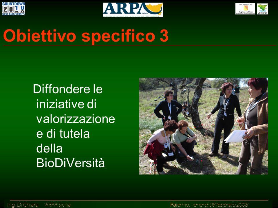 Obiettivo specifico 3 Diffondere le iniziative di valorizzazione e di tutela della BioDiVersità