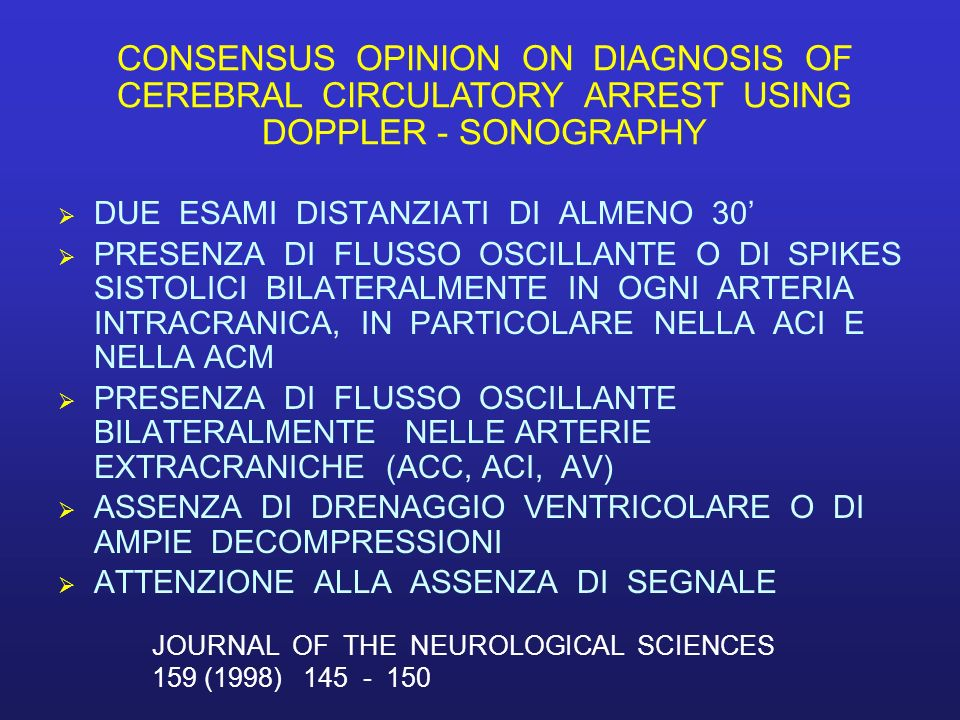 CONSENSUS OPINION ON DIAGNOSIS OF CEREBRAL CIRCULATORY ARREST USING DOPPLER - SONOGRAPHY