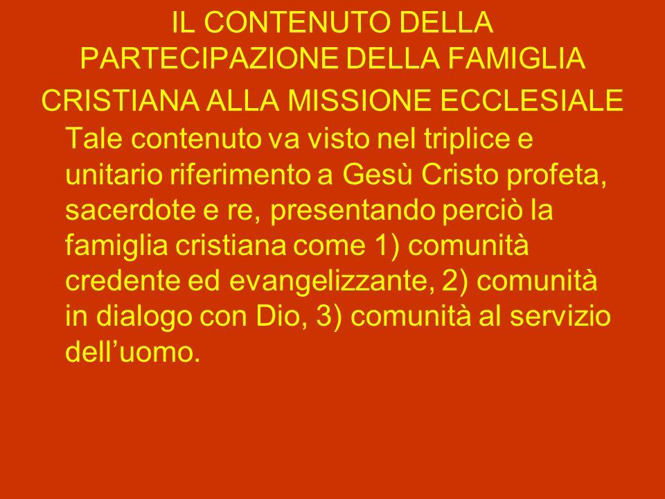 IL CONTENUTO DELLA PARTECIPAZIONE DELLA FAMIGLIA CRISTIANA ALLA MISSIONE ECCLESIALE
