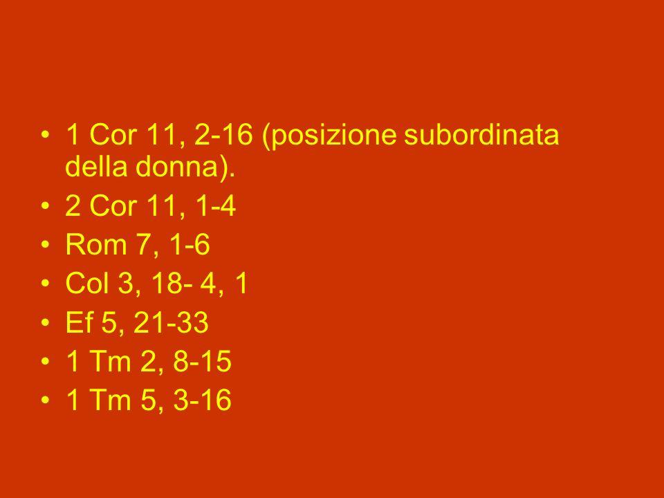1 Cor 11, 2-16 (posizione subordinata della donna).